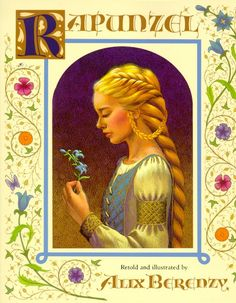 Rapunzel  Alix Berenzy; Illustrated by the Author  Henry Holt and Co.