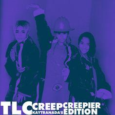 TLC - Creep (Kaytranada's Creepier Edition) by KAYTRANADA by KAYTRANADA, via SoundCloud