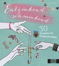 ENTZÜCKEND SCHMÜCKEND - 30 kreative Schmuckideen, Herausgegeben von Johanna Rundel, 112 Seiten, Hardcover, Format 24 x 20 cm, ISBN: 978-3-86355-180-3, Bestellnr.: 55180, 14,99 (D) / 15,50 (A), Bestellbar unter http://www.edition-m-fischer.de/index.php?id=20&tx_ttproducts_pi1[cat]=49&tx_ttproducts_pi1[backPID]=20&tx_ttproducts_pi1[product]=552&cHash=bcb73e5d99
