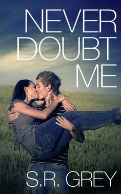 Reviews by Tammy and Kim: ARC Review  Giveaway: Never Doubt Me (Judge Me Not #2) : S.R. Grey