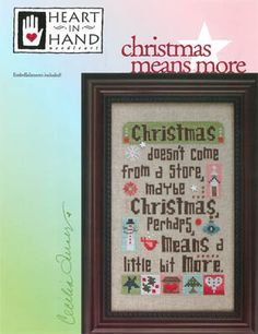 Heart In Hand Needleart Christmas Means More (w/charms) - Cross Stitch Pattern. Christmas doesn't come from a store...maybe Christmas perhaps means a little bit