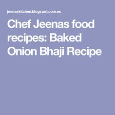 Chef Jeenas food recipes: Baked Onion Bhaji Recipe