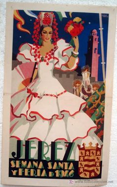 Jerez, Spain - Holy Week and Feria selected by elio Gervasi. Old Posters, Pin Up Posters, Spanish Dance, Spanish Art, European Festivals, What Is Today, Mid Century Art, Marker Art, Vintage Labels