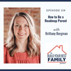Brittany Bergman on How to Be a Roadmap Parent Family Values, Brittany, Parenting, God, Dios, Allah, Childcare, Bretagne, The Lord