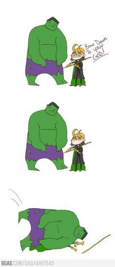 Hulk and Loki. HAHAHAHA