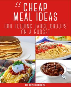 Cheap meal ideas on a budget! Feed large groups without spending a lot of money!