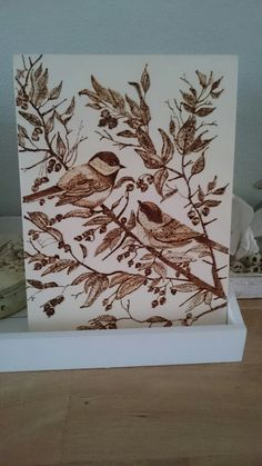 Pyrography woodburning-beautiful and i love chickadees
