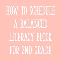 In this post, I'll share the components of my balanced literacy block for second grade. I've also included some sample schedules for you!