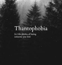 Thantophobia #loss #fear