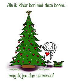 Als ik klaar ben met deze boom Dutch Quotes, Xmas, Christmas Ornaments, Just Smile, Special Day, Merry, Holiday Decor, Funny, Cute