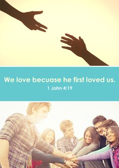 We love because He first loved us. (1 John 4:19)// BIBLE IN MY LANGUAGE