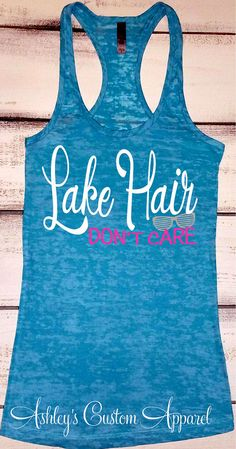 Lake Shirt Lake Hair Dont Care Lake Tank by AshleysCustomApparel