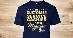 This Shirt Makes A Great Gift For You And Your Family. Customer Service Cashier - Not Magician .Ugly Sweater, Xmas Shirts, Xmas T Shirts, Job Shirts, Tees, Hoodies, Ugly Sweaters, Long Sleeve, Funny Shirts, Mama, Boyfriend, Girl, Guy, Lovers, Papa, Dad, Daddy, Grandma, Grandpa, Mi Mi, Old Man, Old Woman, Occupation T Shirts, Profession T Shirts, Career T Shirts,
