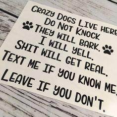 Crazy Dogs Live Here Door Decal