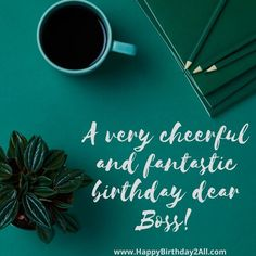 Happy Birthday Boss Quotes, Birthday Wishes For Boss, Michelle Obama Quotes, Birthday Greeting Cards, Happy Birthday Cards, Birthday Greetings, Isagenix, Climbing Quotes, Excited Quotes