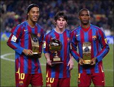 Ronaldinho, Messi, and Eto´o..... mas que grandes.