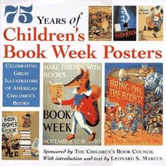75 Years of Children's Book Week Posters:  Celebrating Great Illustrators of American Children's Books (Hardcover) http://www.amazon.com/dp/0679851062/?tag=wwwmoynulinfo-20 0679851062