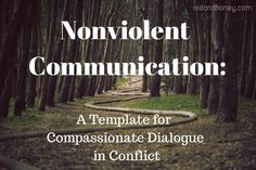 Nonviolent Communication: 4 Steps to Speaking Love Instead of Violence | Red and Honey