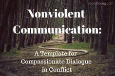 Nonviolent Communication: Ideas for compassionate communication during conflict