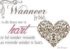 Afrikaanse quote Encouragement Quotes, Bible Quotes, Me Quotes, Qoutes, Afrikaanse Quotes, Felt Hearts, Religious Quotes, Bible Art, Faith In God