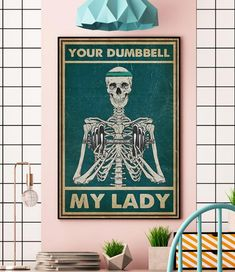 Skeleton weight lifting your dumbbell my lady poster canvas wall Halloween Wall Decor, Halloween Gifts, Cruel People, Wall Canvas, Canvas Art, Love My Kids, Ginger Cats, Wild Ones, Handsome Boys
