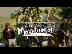 The City Harmonic - Mountaintop (Official Music Video) - YouTube