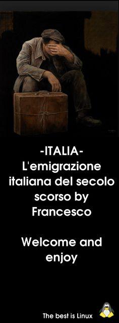 _______________________ -ITALIA-L'emigrazione italiana del secolo scorso by Francesco-Welcome and enjoy-  #WonderfulExpo2015  #Wonderfooditaly #MadeinItaly #slowfood #FrancescoBruno    @frbrun  http://www.blogtematico.it   frbrun@tiscali.it    http://www.francoingbruno.it   #Basilicata