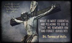 St. Teresa of Avila ~ Forget yourself.