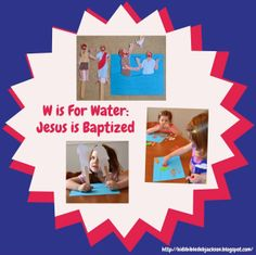 Preschool Alphabet: W is for Water & Jesus