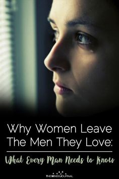 Why Women Leave Men They Love: What Every Man Needs to Know - https://themindsjournal.com/women-leave-men-love-every-man-needs-know/