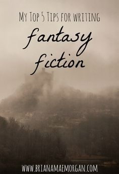 Top 5 Tips for Writing Fantasy Fiction