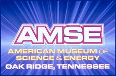 Traveling or vacationing in or near Knoxville, TN? A review of another great place to visit: The American Museum of Science & Energy.