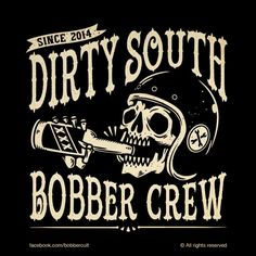 Artwork for Dirty South Bobber Crew Motorcycle Logo, Motorcycle Posters, Motorcycle Clubs, Logos Vintage, Vintage Signs, Dirty South, Old Posters, Cult, Desenho Tattoo