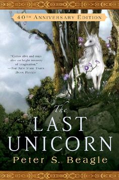 """Haven't you ever been in a fairy tale before?"": Peter S. Beagle's The Last Unicorn 