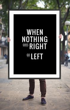 """Printable Art """"When nothing goes right, go left"""" Digital Print Poster Typography Wall Decor Monochrome Inspirational Quote Instant Download"""