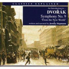 "An Introduction to Dvorák's Symphony No. 9 (""From the New World""): Antonin Dvorak,Jeremy Siepmann,Stephen Gunzenhauser,Slovak Philharmonic Orchestra"