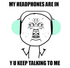 y u no meme headphones