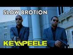 Key & Peele: Slow Brotion makes me cry with laughter every time