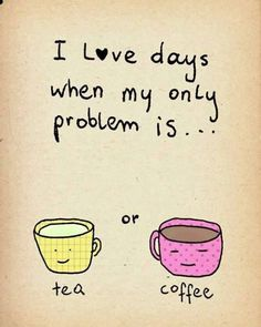 epicquotes - I so wish that I had more days when this was my only problem!