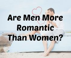 Guys often get a bad rap as unromantic sloths who would rather drink beer and watch football than give a woman the attention she deserves… but research suggests that this isn't the case... #romance #romantic #men #love