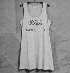 Jesus saves bro white tank top/grey dress size XS by WorkoutShirts Tank Top Dress, Teen Girl Outfits, Blouse Outfit, T Shirts For Women, Clothes For Women, White Tank, Racerback Tank Top, Gray Dress, Trending Outfits