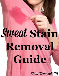 Sweat stain removal guide for clothing, upholstery and carpet, with step by step instructions {on Stain Removal 101}