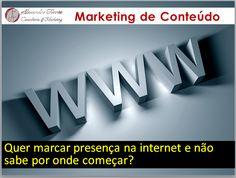 Marketing de Conteúdo, informações completas no meu perfil www.slideshare.net/AlexandreFerrao
