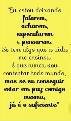 :-) The Words, More Than Words, Portuguese Quotes, Positive Thoughts, Inspire Me, Quote Of The Day, Favorite Quotes, Life Quotes, Inspirational Quotes
