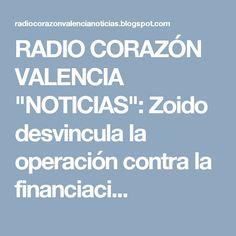 """RADIO CORAZÓN VALENCIA  """"NOTICIAS"""": Zoido desvincula la operación contra la financiaci..."""