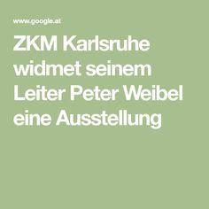 ZKM Karlsruhe widmet seinem Leiter Peter Weibel eine Ausstellung Anselm Kiefer, Ursula, Film Studies, New Media Art, Ladder, Karlsruhe, To Study