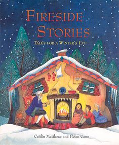 Fireside Stories: Tales for a Winter's Eve is an illustrated collection of traditional tales. This children's book is beautifully illustrated, with handsome borders and colorful story illustrations. The eight tales in Fireside Stories, retold by Caitlin Matthews, come from Scotland, Russia, Austria, the Czech Republic, and Canada.