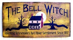 The Bell Witch Primitive Sign Bell Witch, Witch Signs, Primitive Signs, Red River, Needful Things, Paranormal, Nashville, Thriller, Tennessee