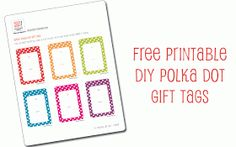 Hello, Good Gravy!: Free printable: DIY bright polka dot gift tags