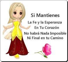 Si mantienes la Fe y la Esperanza en tu corazón♥ no habrá nada imposible ni final en tu camino (y)